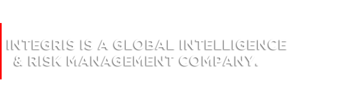 Integris is a Global Intelligence & Risk Management Company